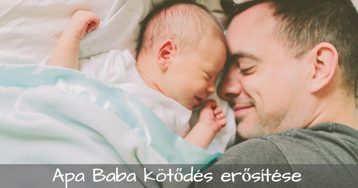 Apa-Baba kapcsolat erősítésének módja